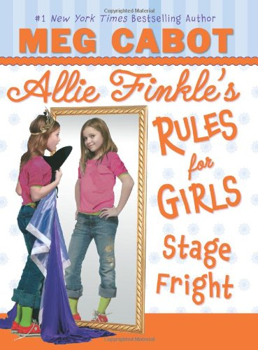 Stage Fright (Allie Finkle's Rules for Girls, No. 4)