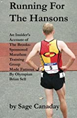 Running For The Hansons offers the reader a glimpse of what it is like to be a professional distance runner, to run in a major sponsors shoes, and to live a lifestyle structured around training and racing. It is a first-hand, exclusive accoun...
