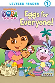 Eggs for Everyone (Dora the Explorer) (Dora the Explorer Ready-to-Read Book 7)