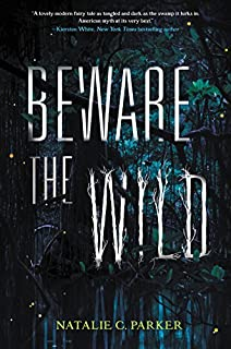 Image result for beware of the wild by natalie c. parker