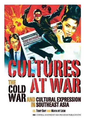 Cultures at War: The Cold War and Cultural Expression in Southeast Asia (Studies on Southeast Asia) pdf