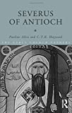 img - for Severus of Antioch (The Early Church Fathers) book / textbook / text book