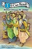Joshua Crosses the Jordan (I Can Read! / Bible Stories)