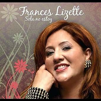Amazon.com: Sola No Estoy: Frances Lizette: MP3 Downloads