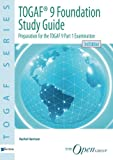 TOGAF® 9 Foundation Study Guide - 3rd Edition (TOGAF Series)