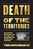 #10: Death of the Territories: Expansion, Betrayal and the War that Changed Pro Wrestling Forever