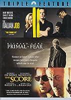 The Italian Job / Primal Fear / The Score…