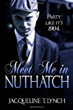 Meet Me in Nuthatch, Jacqueline T. Lynch, 1478192259