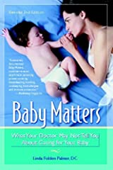 Baby Matters: What Your Doctor May Not Tell You about Caring for Your Baby by Linda Folden Palmer (2009-03-03)