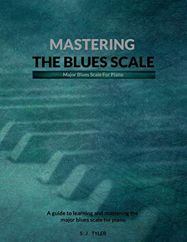 - Mastering The Blues Scale: Major Blues For Piano