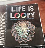 Life Is Loopy : Exploring the Principles of Biology, Temme, David H., 1465225358
