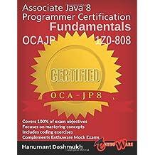 OCAJP Associate Java 8 Programmer Certification Fundamentals: 1Z0-808