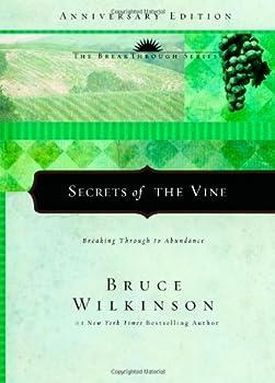 Secrets of the Vine: Breaking Through to Abundance 1576739155 Book Cover