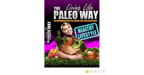 Living Life The Paleo Way