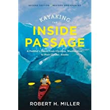 Kayaking the Inside Passage: A Paddler's Guide from Olympia, Washington, to Muir Glacier, Alaska