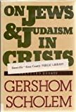 On Jews and Judaism in Crisis, Gershom Scholem, 0805236139