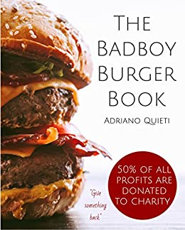 The badboy burger book awesome burger recipes for true burger the badboy burger book awesome burger recipes for true burger lovers by quieti forumfinder Images