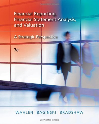 Read Online By James M. Wahlen Financial Reporting, Financial Statement Analysis and Valuation: A Strategic Perspective (with Thoms (7th Edition) PDF
