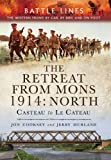 img - for The Retreat from Mons 1914: North: Casteau to Le CateauThe Western Front by Car, by Bike and on Foot (Battle Lines) book / textbook / text book