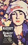 img - for Makeshift & Hunger March: Two Novels by Dot Allan (ASLS Annual Volumes) book / textbook / text book