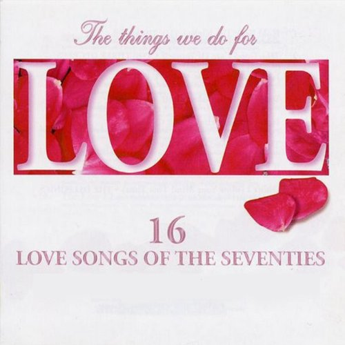 The Things We Do for Love - 16...