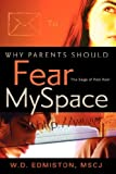 Why Parents Should Fear Myspace, W. D. Edmiston, 1600349927