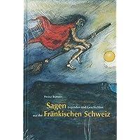 Sagen, Legenden und Geschichten aus der Fränkischen Schweiz (Schriftenreihe des Fränkische-Schweiz-Vereins)