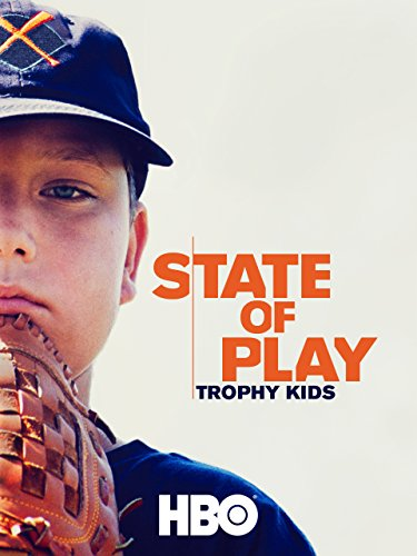 (State of Play: Trophy Kids)