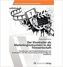 Der Kinotrailer ALS Marketinginstrument in Der Filmwirtschaft (Paperback)(German) - Common