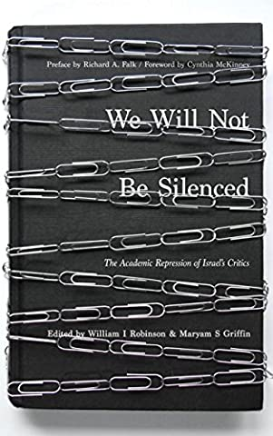 We Will Not Be Silenced: The Academic Repression of Israel's Critics (Silenced By History)