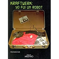 Kraftwerk: yo fui un robot (Música)