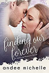 Finding Our Forever: (A Defining Moments Novel)