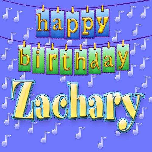 Happy Birthday Zachary By Ingrid DuMosch On Amazon Music