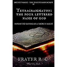 Occult Magic: The Tetragrammaton (The Tehuti Manuscripts)