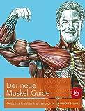 Der neue Muskel Guide: Gezieltes Krafttraining · Anatomie · Mit Poster