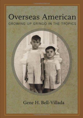 Overseas American: Growing Up Gringo in the Tropics (Willie Morris Books in Memoir and Biography)