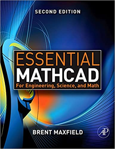 Essential mathcad for engineering science and math 2 brent essential mathcad for engineering science and math 2 brent maxfield amazon fandeluxe Choice Image