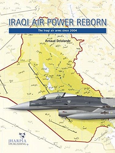 Iraqi Air Power Reborn: The Iraqi Air Arms Since 2004