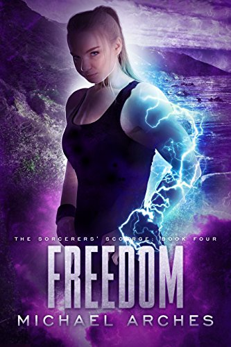 Freedom (The Sorcerers' Scourge Book 4)
