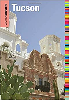 Insiders' Guide® to Tucson (Insiders' Guide Series): Mary ...