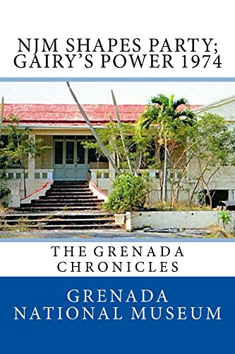 NJM Shapes Party; Gairy's Power 1974: The Grenada Chronicles