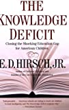 The Knowledge Deficit, E. D. Hirsch, 0618872256