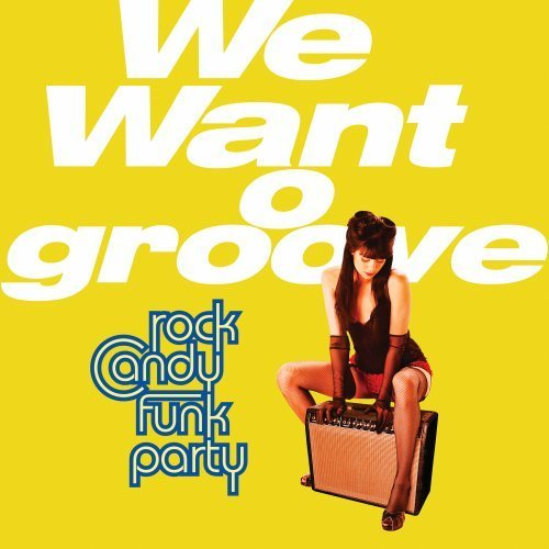 We Want to Groove by Rock Candy Funk (Party City Fontana)