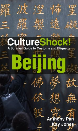 Culture Shock! Beijing: A Survival Guide to Customs and Etiquette (Culture Shock! Guides)