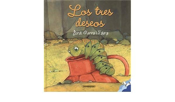 Los tres deseos (Spanish Edition): Jordi Sierra i Fabra ...