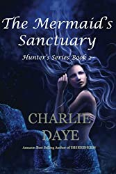 The Mermaid's Sanctuary (The Hunter's Series Book 2)