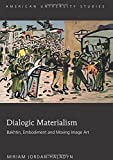 Dialogic Materialism, Miriam Jordan-Haladyn, 1433124459