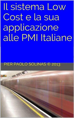 Il sistema Low Cost e la sua applicazione alle PMI Italiane (Italian Edition)
