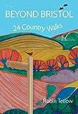 Beyond Bristol: 24 Country Walks