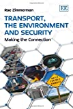 Transport, the Environment and Security, R. Zimmerman, 1849800200